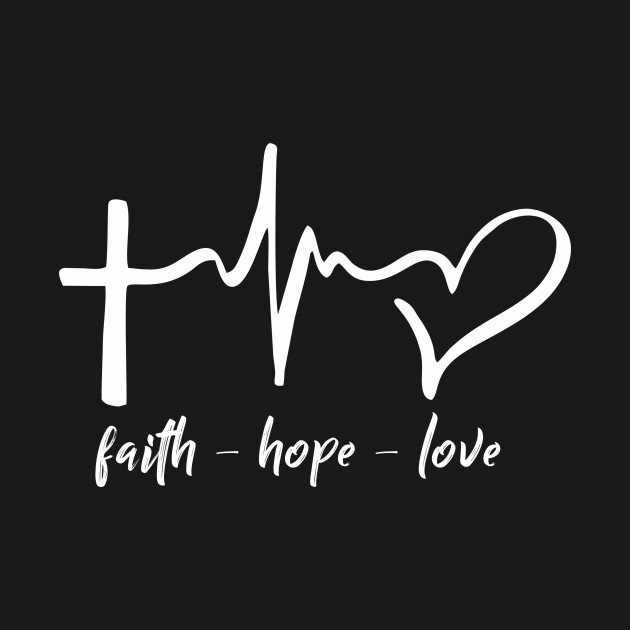 c50a0e6ef21b Faith-Hope-Love - Faith - T-Shirt | TeePublic
