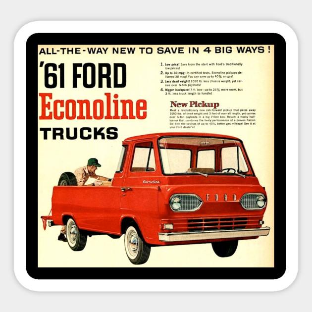 1961 Ford Econoline Pickup Ad Ford Econoline Truck Sticker