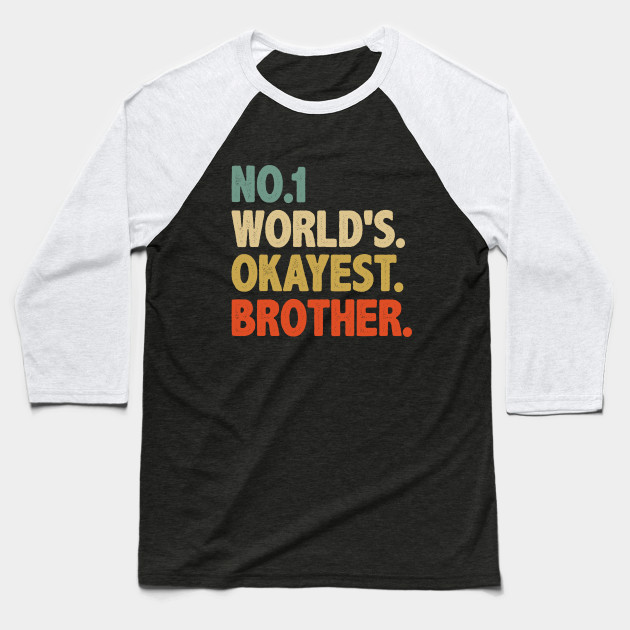 Funny brother shirt best family okayest brother gift