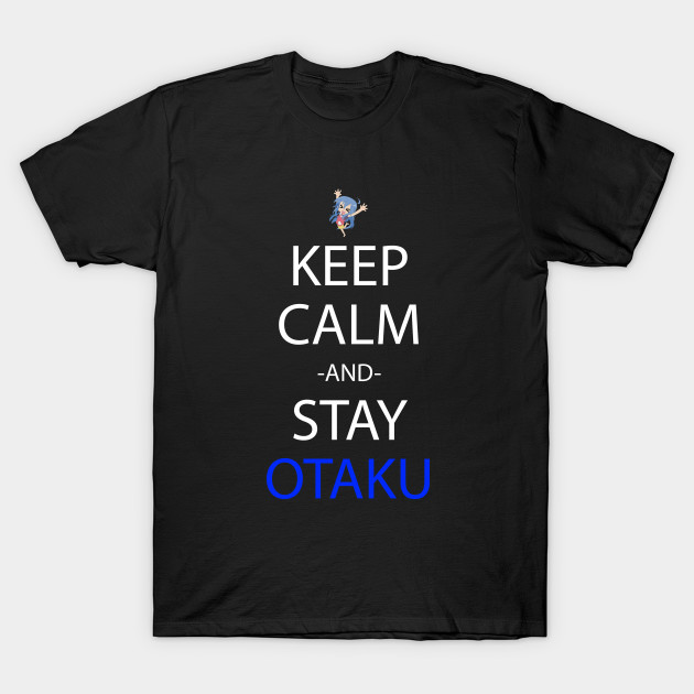 Keep Calm And Stay Otaku Anime Manga Shirt