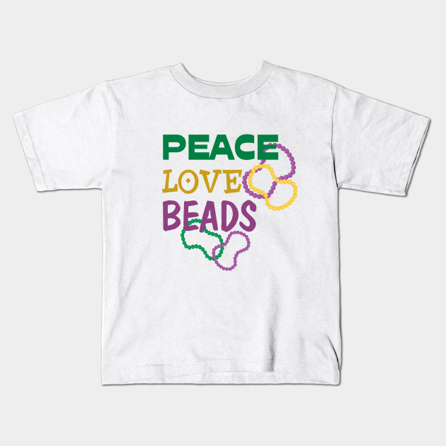 86bd83c26 Peace Love Beads - Mardi Gras - Kids T-Shirt   TeePublic