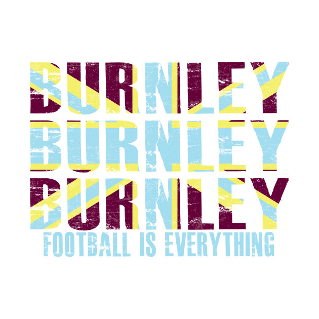 Football Is Everything - Burnley - T-Shirt