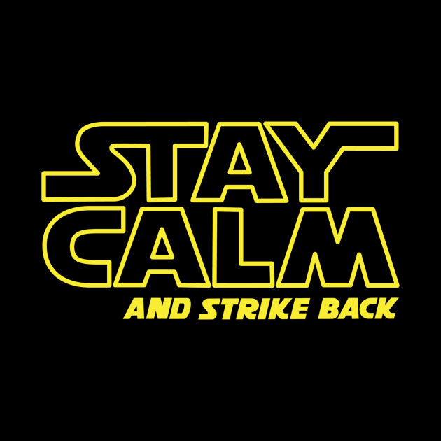 Stay Calm and Strike Back
