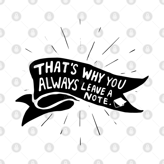 And that's why you always need a note.