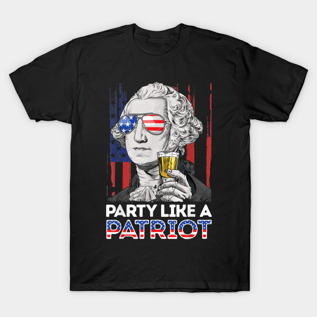 4th of July Party like a Patriot Mens T Shirt