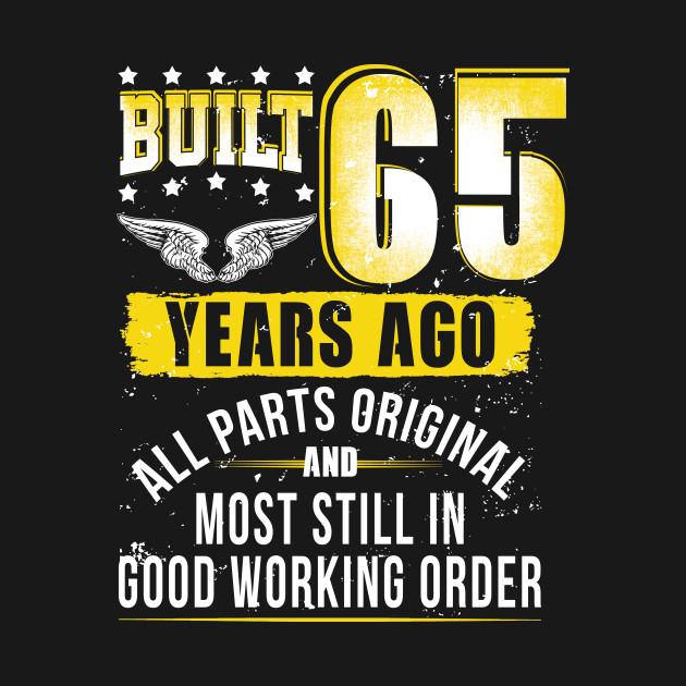 Funny 65th Birthday Shirt B Day Gift Saying Age 65 Year