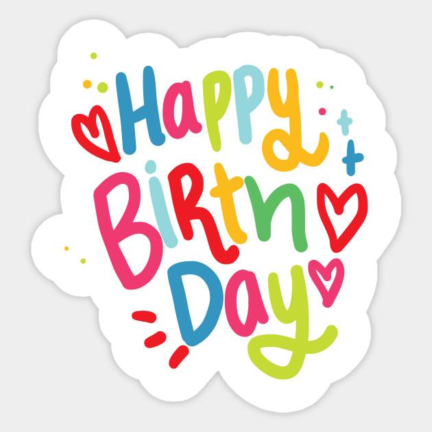 happy birthday birthday sticker teepublic happy birthday