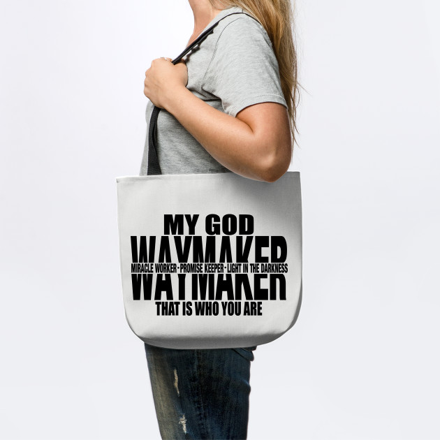 My God Waymaker, That is who you are, Christian, Jesus, Quote, Believer, Christian Quote, Saying