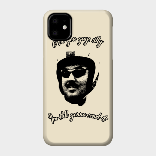 You silly still gonna send it funny meme shirt iPhone 11 case
