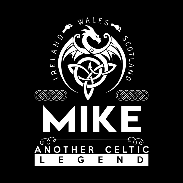 Mike Name T Shirt - Another Celtic Legend Mike Dragon Gift Item