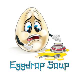 Eggdrop Soup Punny t-shirts