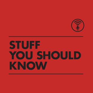 Stuff You Should Know t-shirts