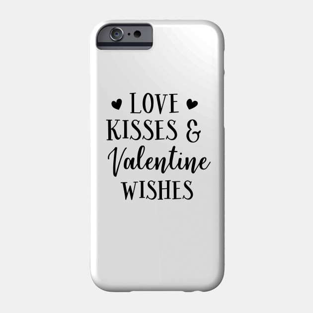 Love Series: Love, Kisses, and Valentine's Wishes Phone Case