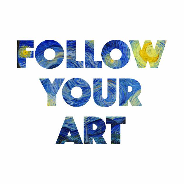 Follow Your Art