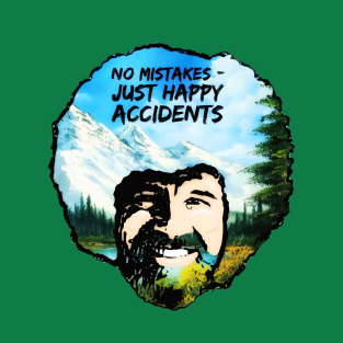 Bob Ross - No Mistakes, Just Happy Accidents t-shirts