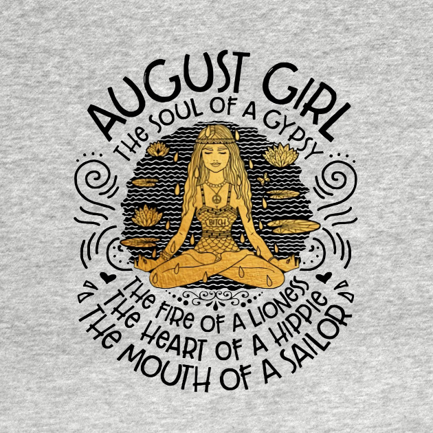 August Girl The Soul of A Gypsy Woman T-Shirt