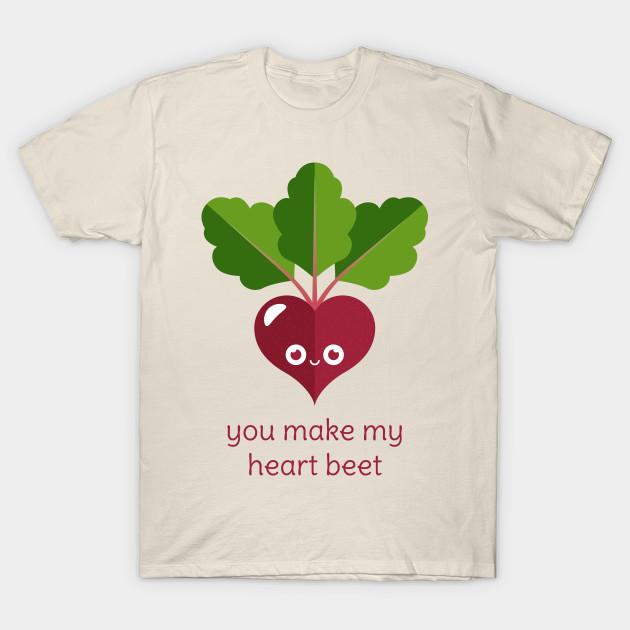 c25845e61fe9 You Make My Heart Beet - Beet - T-Shirt | TeePublic