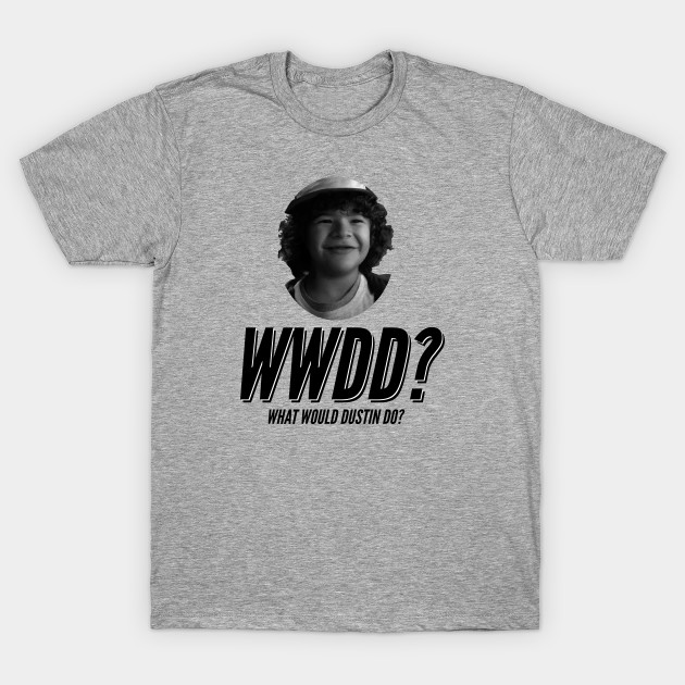 What Would Dustin Do Stranger Things
