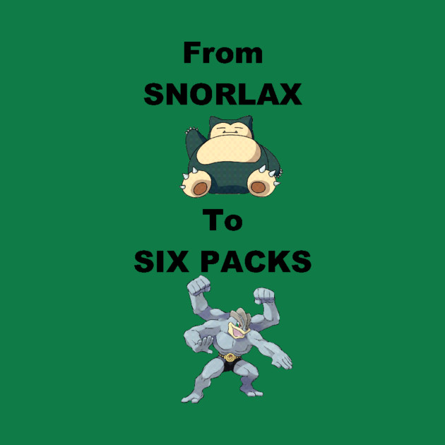 From Snorlax To Six Packs