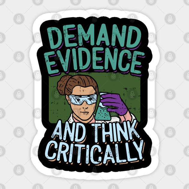 Demand Evidence Think Critically Forensic Science Design Price Edit Forensic Science Sticker Teepublic
