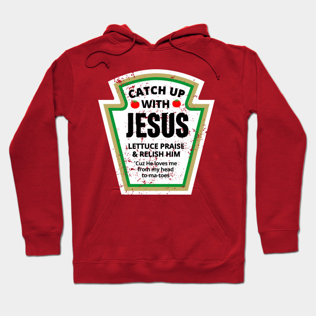 788e0e69 Catch Up With Jesus Funny Christian T-Shirt - Catch Up With Jesus ...