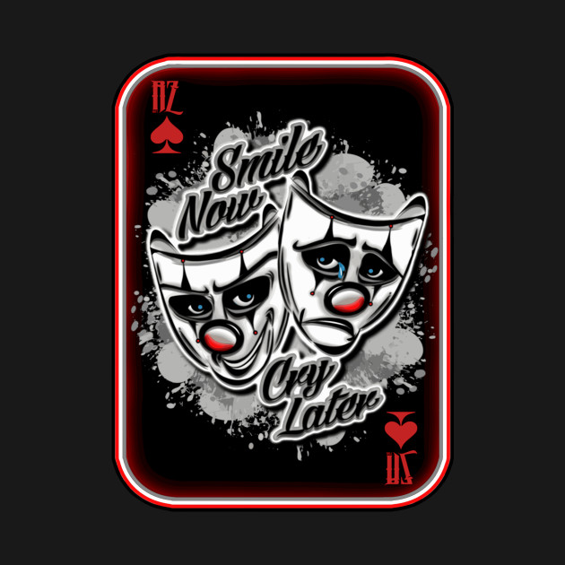 Smile Now Cry Later Ramirez Streetwear T Shirt Teepublic