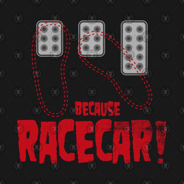 Heel Toe Because Racecar