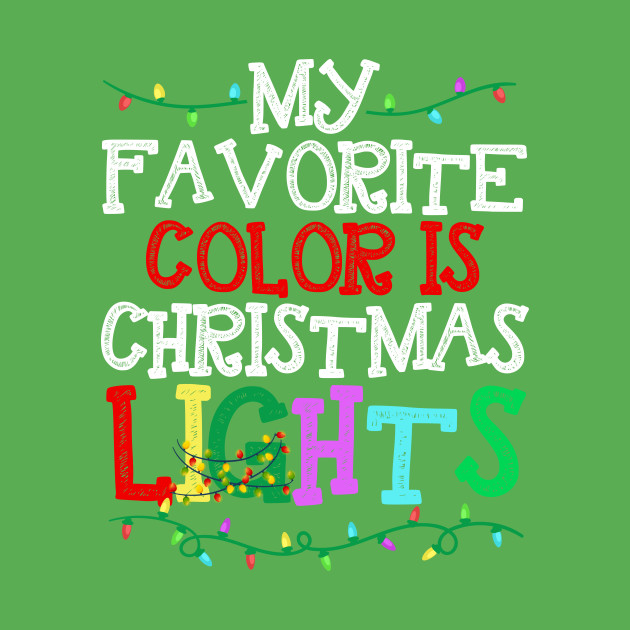 521c529e68 My Favorite Color Is Christmas Lights Pajamas Xmas Tee Shirt - My Favorite  Color Is Christmas Lights Pajamas Xmas - T-Shirt | TeePublic