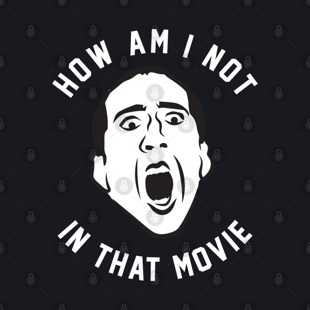 How am I not in that movie - Andy Samberg as Nicolas Cage