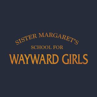 Sister Margaret's School for Wayward Girls t-shirts