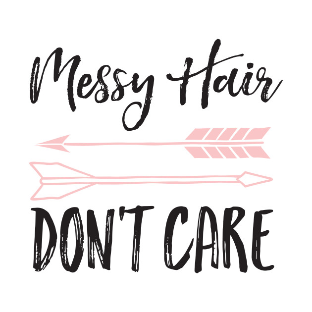 Messy Hair Don T Care Baby Shower Kids T Shirt Teepublic