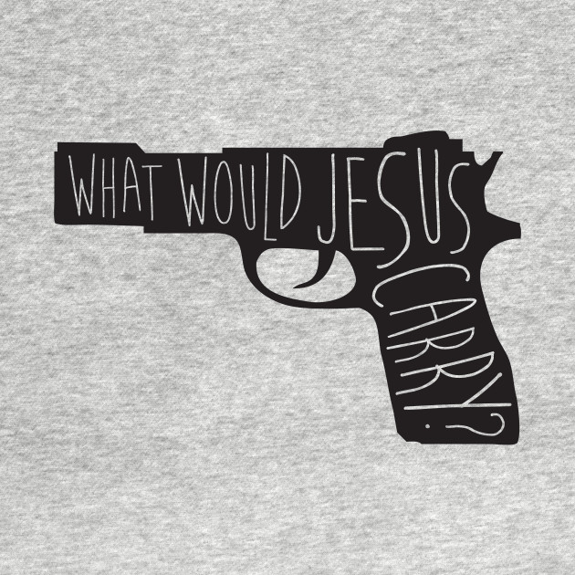 What Would Jesus Carry?