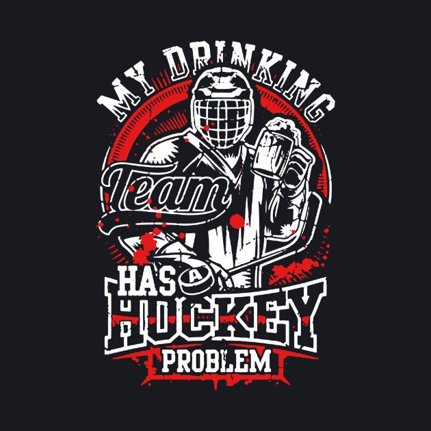 My Drinking Team Has Hockey Problem