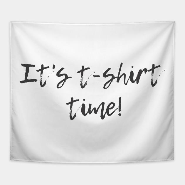 It's T-shirt Time!