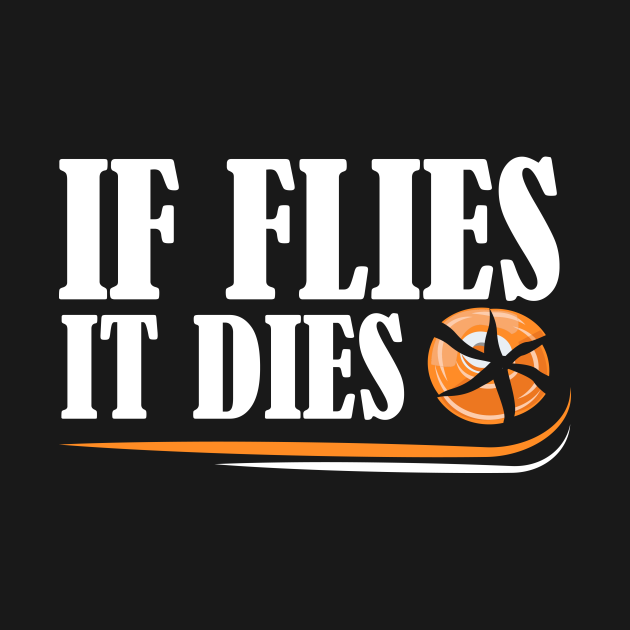 If Flies, It Dies