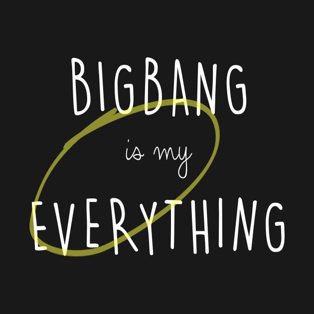 655e265b09f BIGBANG is my Everything (white text) - Kpop - T-Shirt