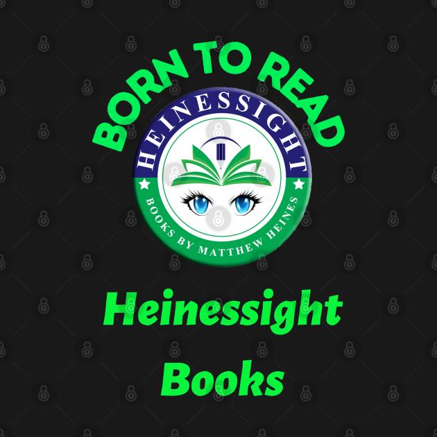 Born to Read Heinessight Books