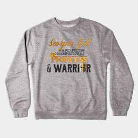 8ea48d43b SCORPIO Girl Princess Warrior Horoscope Birthday Crewneck Sweatshirt