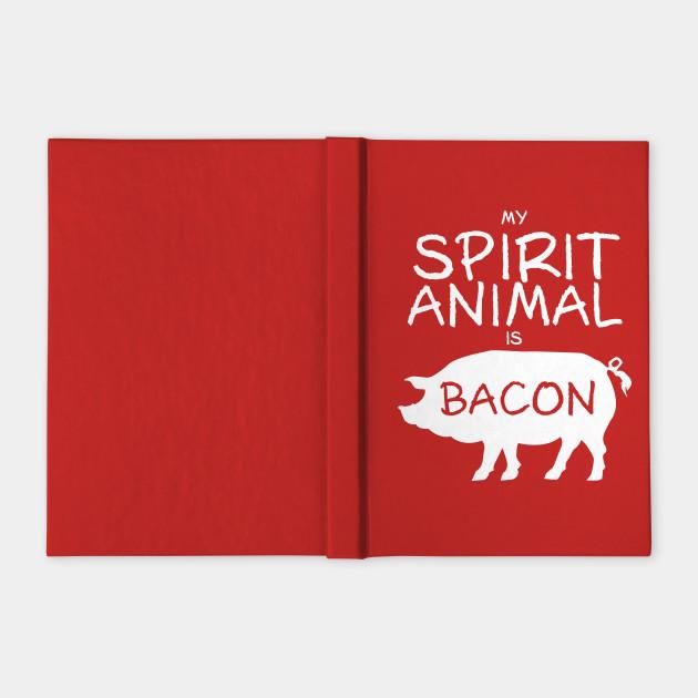 Spirit Animal - Bacon