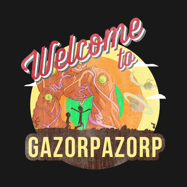 Rick And Morty Welcome To Gazorpazorp
