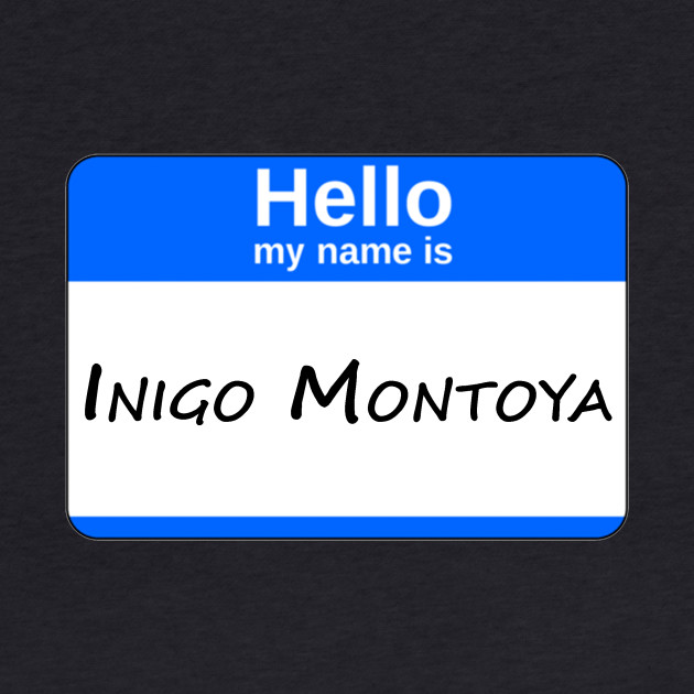 Hello, My Name Is Inigo Montoya - Blue