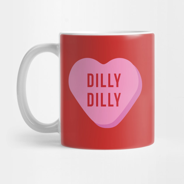 Dilly Dilly Valentines Day Mug