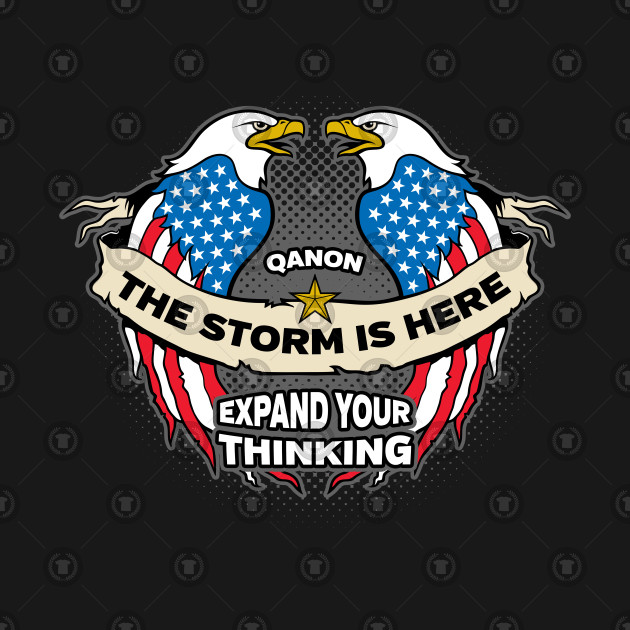 Q Anon The Storm Is Here Double Eagle