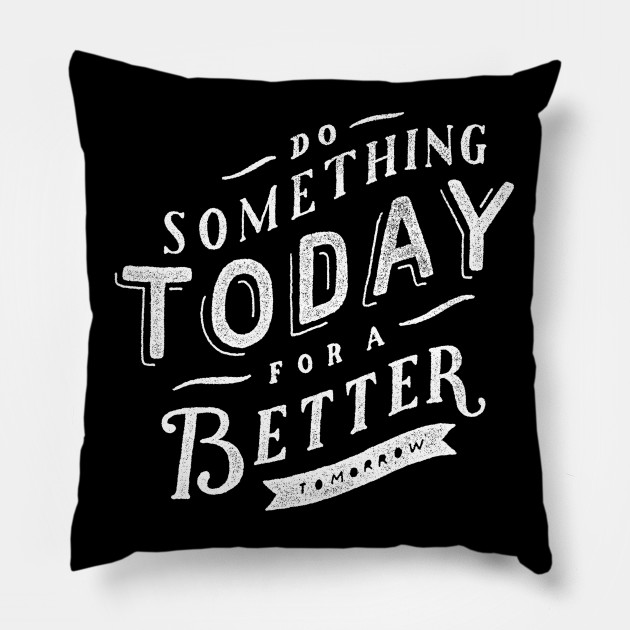 Oscar Wilde Quote Do Something Today For A Better Tomorrow Oscar