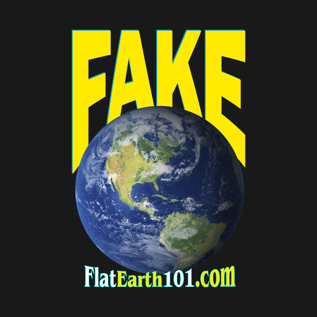 Earth is Fake!