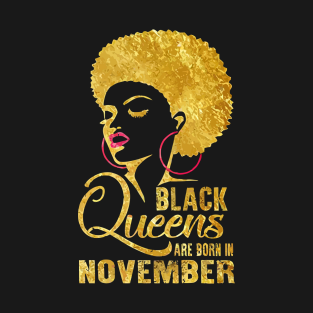 Black Queens Are Born In November T Shirt