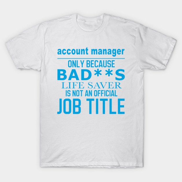 2afe589da Account Manager Cool - Nice Design For You - Men's - Accountant ...