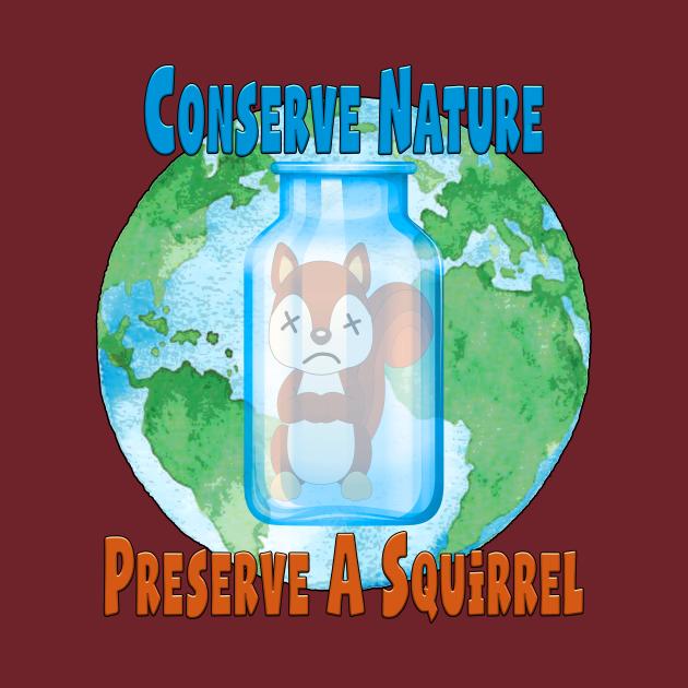 Conserve nature - preserve a squirrel
