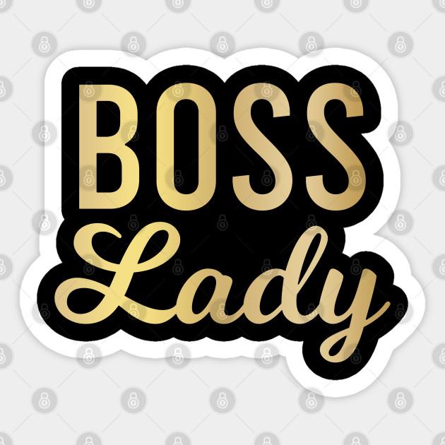 Boss Lady Boss Sticker Teepublic