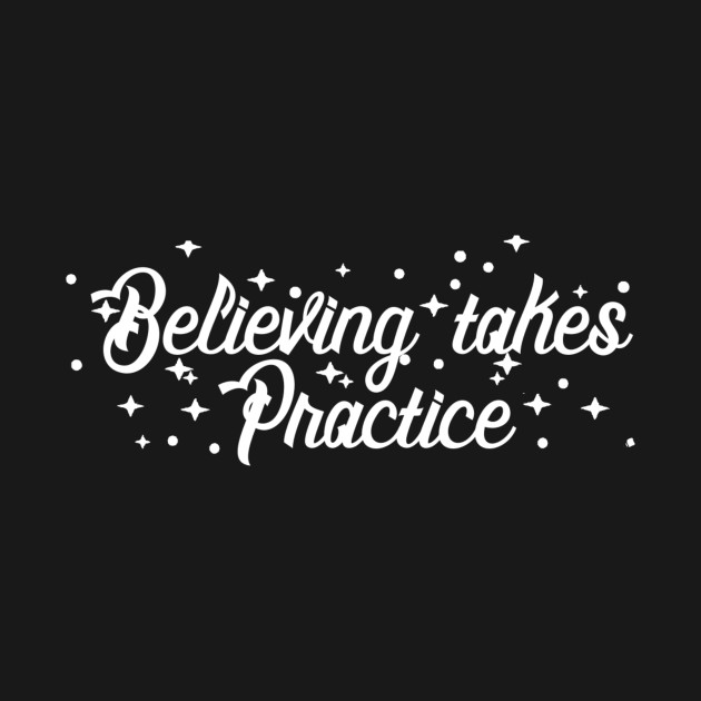 A Wrinkle In Time Quotes A Wrinkle in Time Quote   Believing Takes Practice   A Wrinkle In  A Wrinkle In Time Quotes